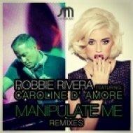 Robbie Rivera, David Jones, Caroline D Amore - Manipulate Me (David Jones Mix)