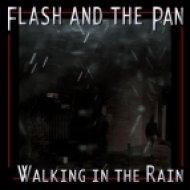 Flash & the Pan - Walking in the Rain (Namito & Solmaz Lou Bootleg)