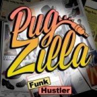 Pugzilla - Funk Hustler (Original mix)