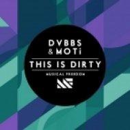 DVBBS & MOTi - This is Dirty (Agressi Remix)