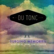 Du Tonc - Surging Memories  (Adapt Or Die Remix) (Adapt Or Die Remix )
