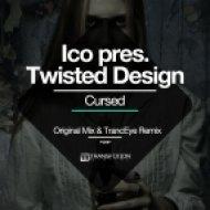 Ico pres. Twisted Design - Cursed (Original Mix)
