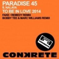 Paradise 45, Nalaya - To Be In Love 2014 (Bobby Tee & Marc Williams Remix) (Bobby Tee & Marc Williams Remix)
