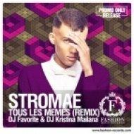 Stromae - Tous Les Memes  (DJ Favorite & DJ Kristina Mailana Remix) (DJ Favorite & DJ Kristina Mailana Remix)