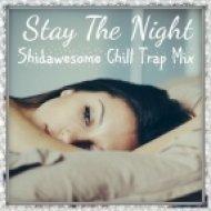 Zedd feat. Hayley Williams  - Stay The Night (Shidawesome Chill Trap Mix)