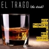 Alex The Noise & Mike Cerino - El Trago (The Drink) (Original Mix)