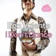 Ego Valente - I Dont Dance (Original Mix)