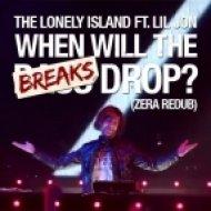 The Lonely Island feat. Lil Jon & Sam F - When Will The Breaks Drop (Zera ReDub)