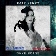 Katy Perry  - Dark Horse (Dj Nero Bootleg)
