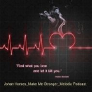 Johan Horses - Make Me Stronger - Melodic Podcast () ( )