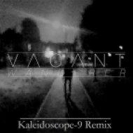 Vacant - Wanderer (Kaleidoscope-9 Remix)