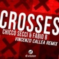 Chicco Secci & Fabio B - Crosses (Vincenzo Callea Remix)