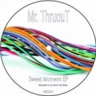 Mr. Thruout - Sweet Moment (Original Mix)