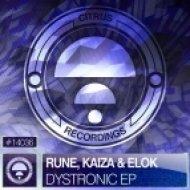Rune, Kaiza and Elok - Dystronic (Original Mix)