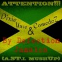 Dixie Yure & ComedoZ - By Defection Jamaica (a.ST.i. mushUp)
