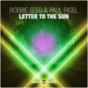 Robbie Seed & Paul Rigel - Letter To The Sun (Original Mix)