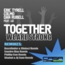 Dan Rubell, Eric Tyrell, Liz, Colmo - Together We Are Strong (Phillip Cue Remix)