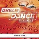 Dream Dance Alliance (D.D. Alliance) - God is A DJ (DDei&Estate Remix)