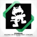 Stonebank feat. Concept - Holding On To Sound (Original Mix)