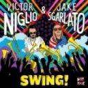Victor Niglio & Jake Sgarlato - Swing! (Original Mix)