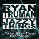 Ryan Truman - Can\'t Stop (Original)