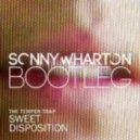 The Temper Trap - Sweet Disposition (Sonny Wharton Bootleg)