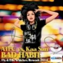 ATFC & Kaa San - Bad Habit (Fly & Edy Whiskey Rework 2014) (Fly & Edy Whiskey Rework 2014)