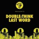 Double:think - Last Word (Dub Version)