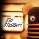 The Peacemaker Project - No Matter (Original Mix)