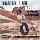 Lana Del Rey/Живые Мёртвые - Ride (Живые Мёртвые Remix)