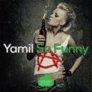 Yamil - So Funny (Tavo Remix)