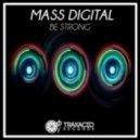 Mass Digital - Be Strong (Original Mix)