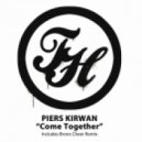 Piers Kirwan - Come Together (Bronx Cheer Remix)