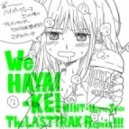 MINT x HyperJuice  - We Hayai-Kei (The Lasttrak Remix)