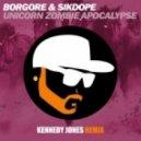Borgore & Sikdope - Unicorn Zombie Apocalypse (Kennedy Jones Remix)
