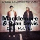 Macklemore & Ryan Lewis - Can\'t Hold Us (DJ Russel & DJ Jama Trap Mash UP)[2014]) ( (DJ Russel & DJ Jama Trap Mash UP)[2014])