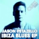 Jason Petazello - Ibiza Blues (Original Mix)