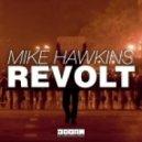 Mike Hawkins - Revolt (Original mix)