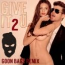 Robin Thicke feat. Kendrick Lamar - Give It 2 U (Goon Bags Remix)
