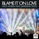 Jameisha Trice, Nick Ahren - Blame It On Love (Eddie Cuesta, Howard Lambert & Junior Gamarra Remix) (Eddie Cuesta, Howard Lambert & Junior Gamarra Remix)