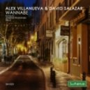 Alex Villanueva & David Salazar - Wannabe (Original Mix)