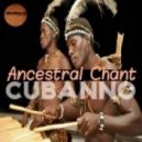 Cubanno - Ancestral Chant (Original mix)