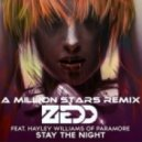 Zedd feat. Hayley Williams - Stay The Night (A Million Stars Remix)
