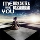 Nick Skitz & Basslouder - Me And You (Wings & Rider Remix)