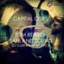 Capital Cities vs. Tom Reason - Safe And Sound (DJ Cool Light Mash Up)