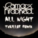 Camo & Krooked - All Night (TVKiller Remix)