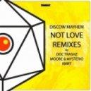 Discow Mayhem - Not Love (Doc Trashz Remix)