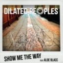 Dilated Peoples - Show Me the Way (feat. Aloe Blacc)