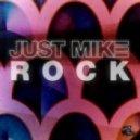 Just Mike - Rock (Original Mix)