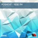Poshout - Rise Fm (Radio Edit)
